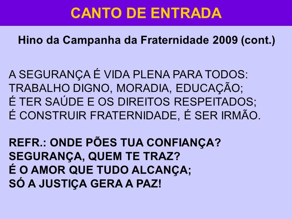 CANTO DE ENTRADA Hino da Campanha da Fraternidade 2009 (cont.)