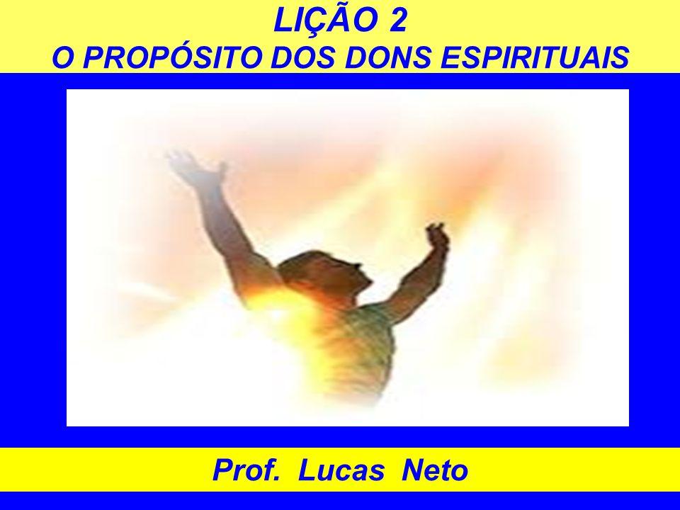 LIÇÃO 2 O PROPÓSITO DOS DONS ESPIRITUAIS