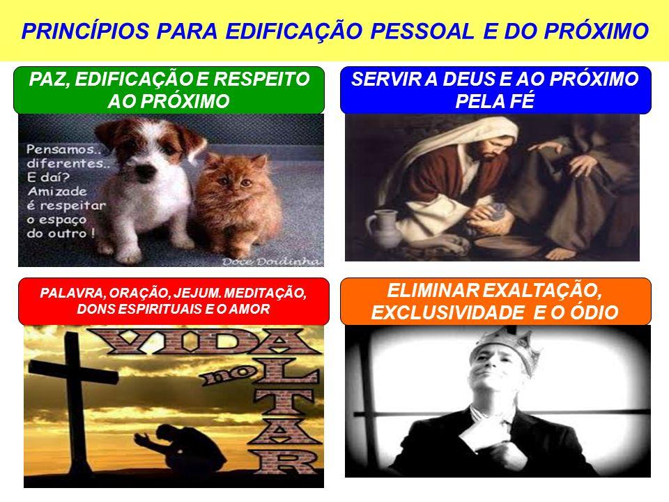 PRINCÍPIOS PARA EDIFICAÇÃO PESSOAL E DO PRÓXIMO