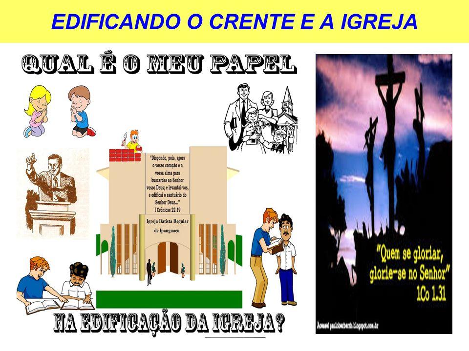 EDIFICANDO O CRENTE E A IGREJA