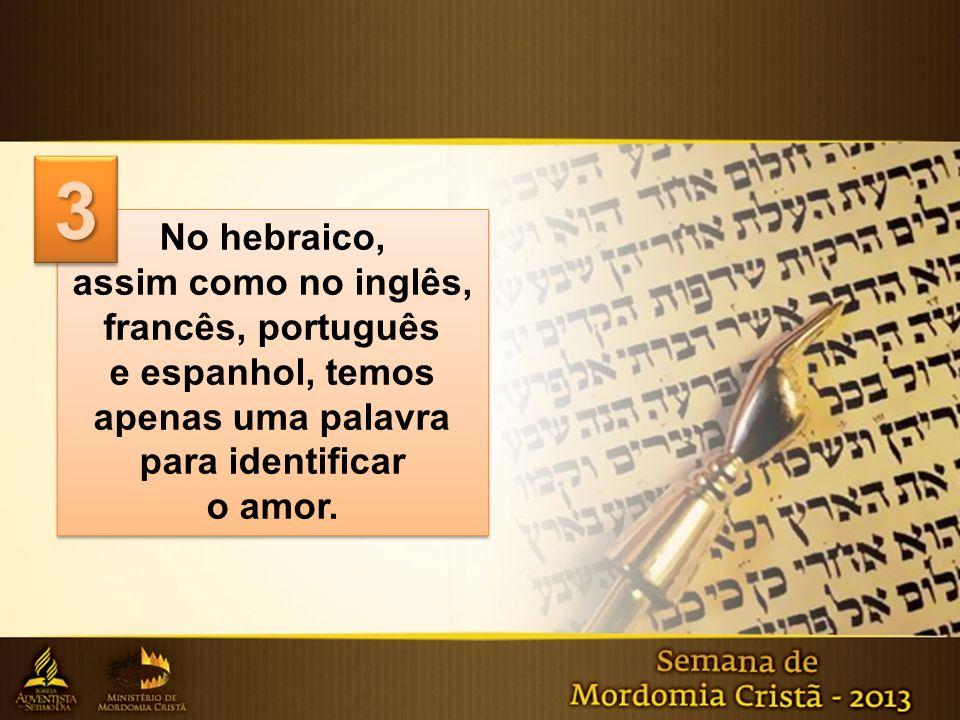 3 No hebraico, assim como no inglês, francês, português