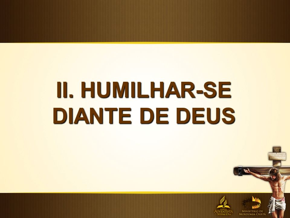 II. HUMILHAR-SE DIANTE DE DEUS