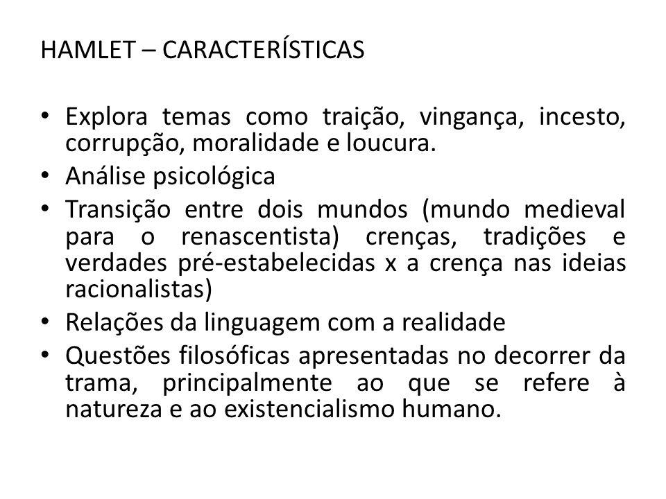 HAMLET – CARACTERÍSTICAS