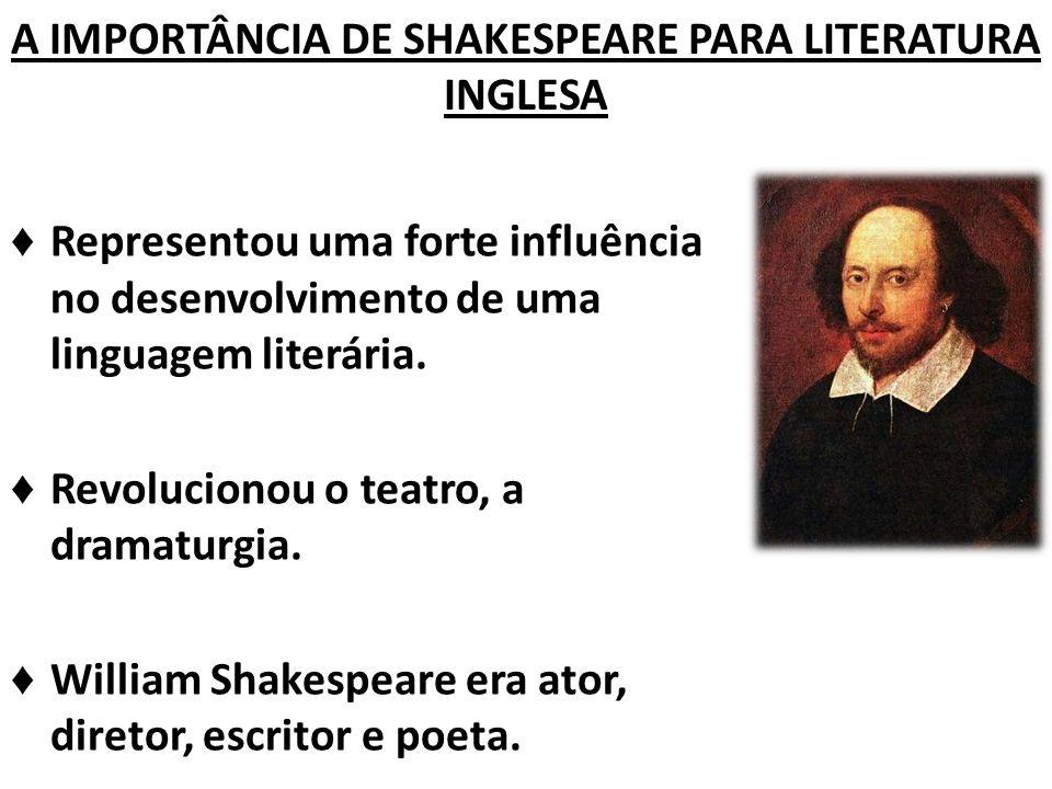A IMPORTÂNCIA DE SHAKESPEARE PARA LITERATURA INGLESA