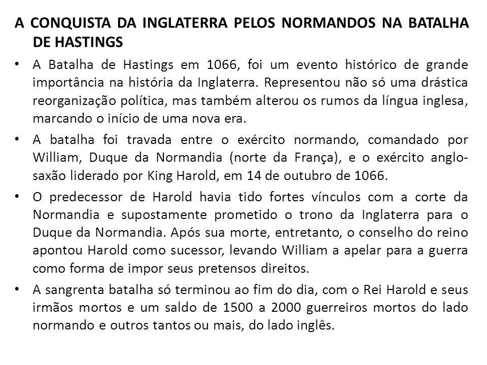 A CONQUISTA DA INGLATERRA PELOS NORMANDOS NA BATALHA DE HASTINGS