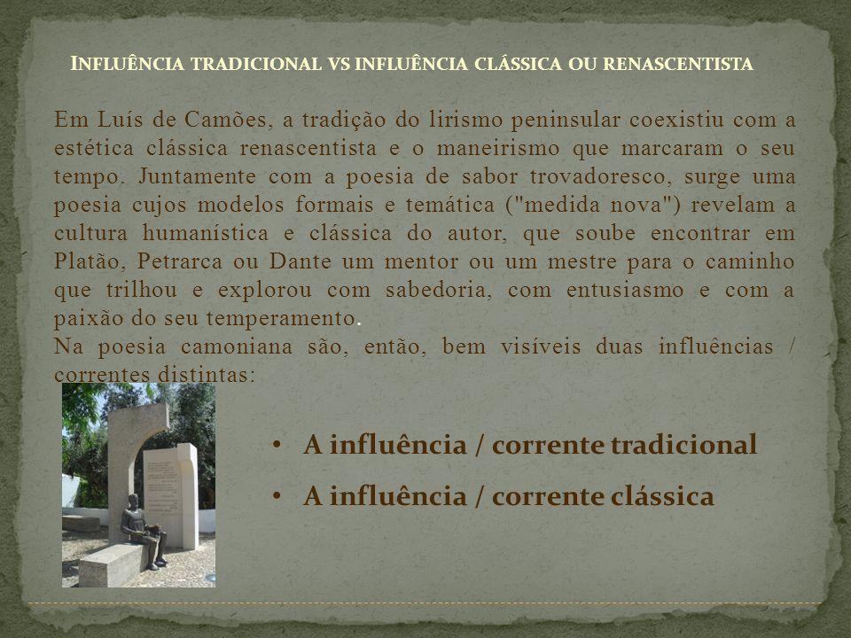 A influência / corrente tradicional A influência / corrente clássica