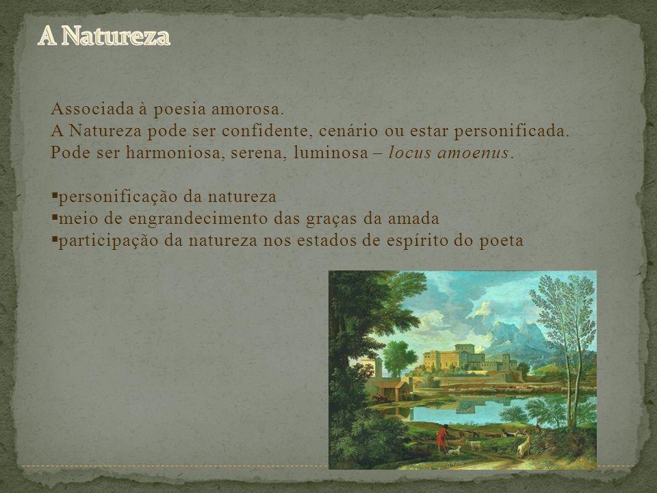 A Natureza Associada à poesia amorosa.
