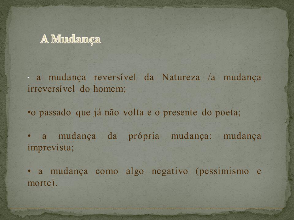 A Mudança o passado que já não volta e o presente do poeta;