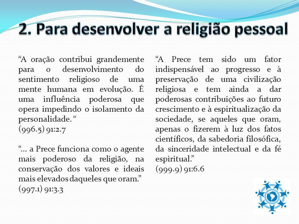 2. Para desenvolver a religião pessoal