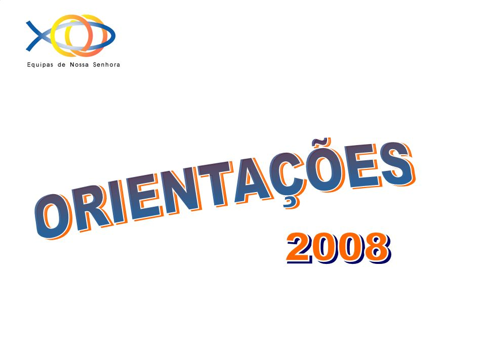ORIENTAÇÕES 2008