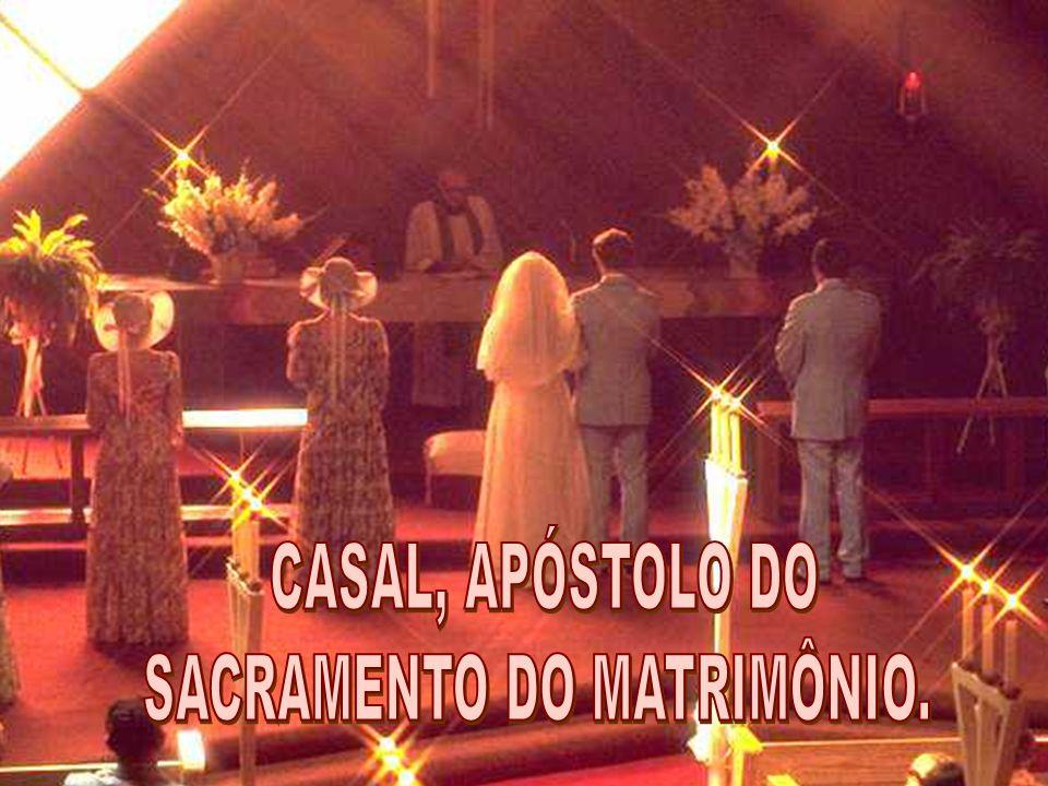 SACRAMENTO DO MATRIMÔNIO.
