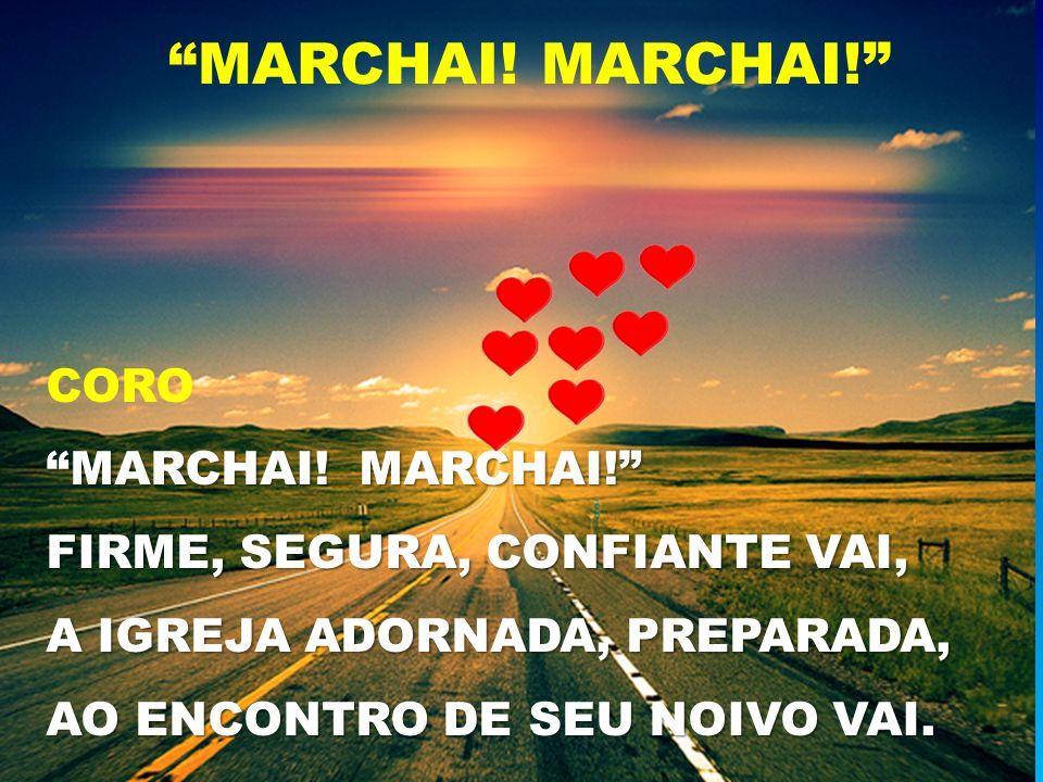 MARCHAI! MARCHAI! CORO MARCHAI! MARCHAI!