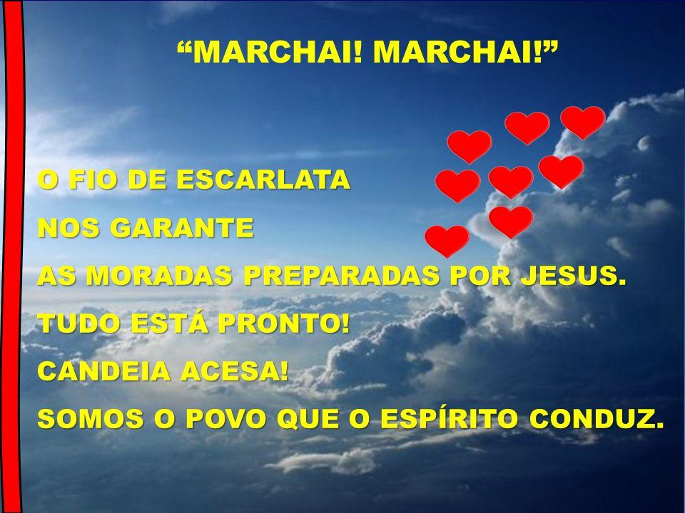 MARCHAI! MARCHAI! O FIO DE ESCARLATA NOS GARANTE