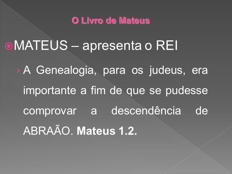MATEUS – apresenta o REI