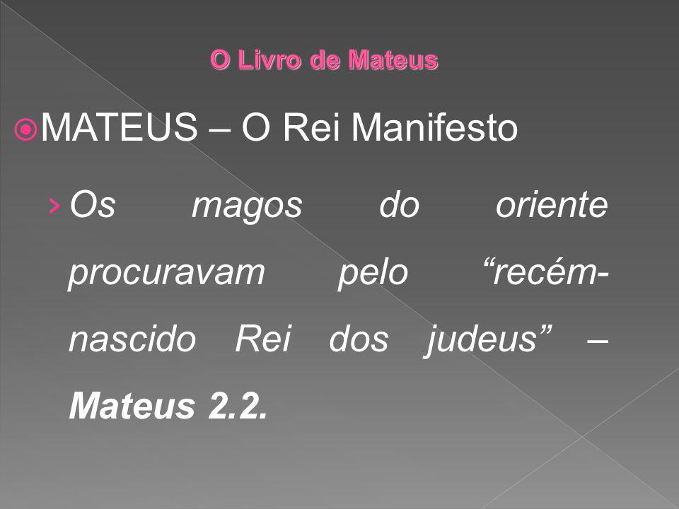 MATEUS – O Rei Manifesto