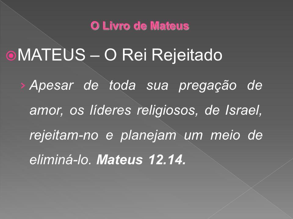 MATEUS – O Rei Rejeitado