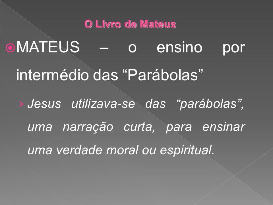 MATEUS – o ensino por intermédio das Parábolas