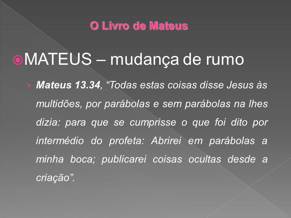 MATEUS – mudança de rumo