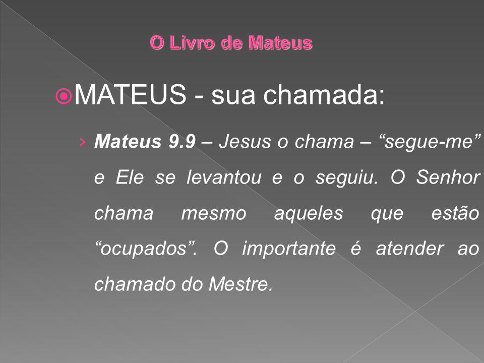O Livro de Mateus MATEUS - sua chamada: