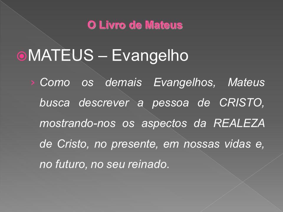 O Livro de Mateus MATEUS – Evangelho.