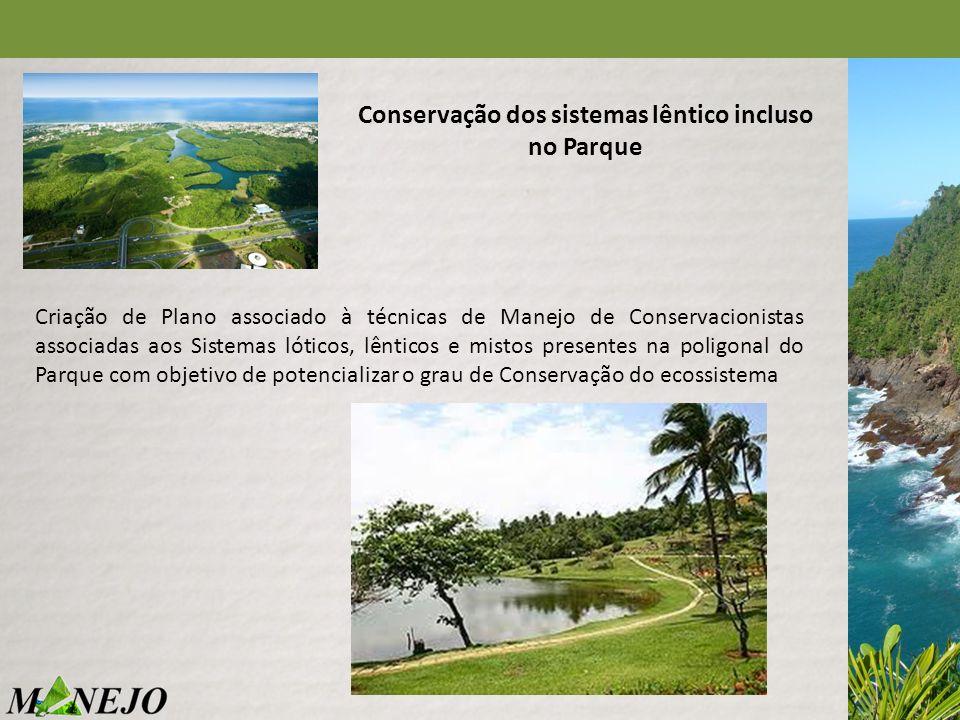Conservação dos sistemas lêntico incluso no Parque