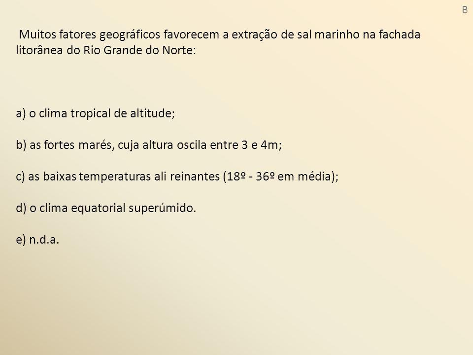 a) o clima tropical de altitude;