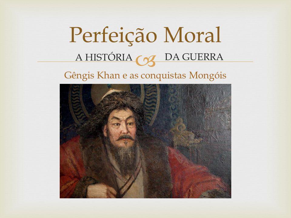 Gêngis Khan e as conquistas Mongóis