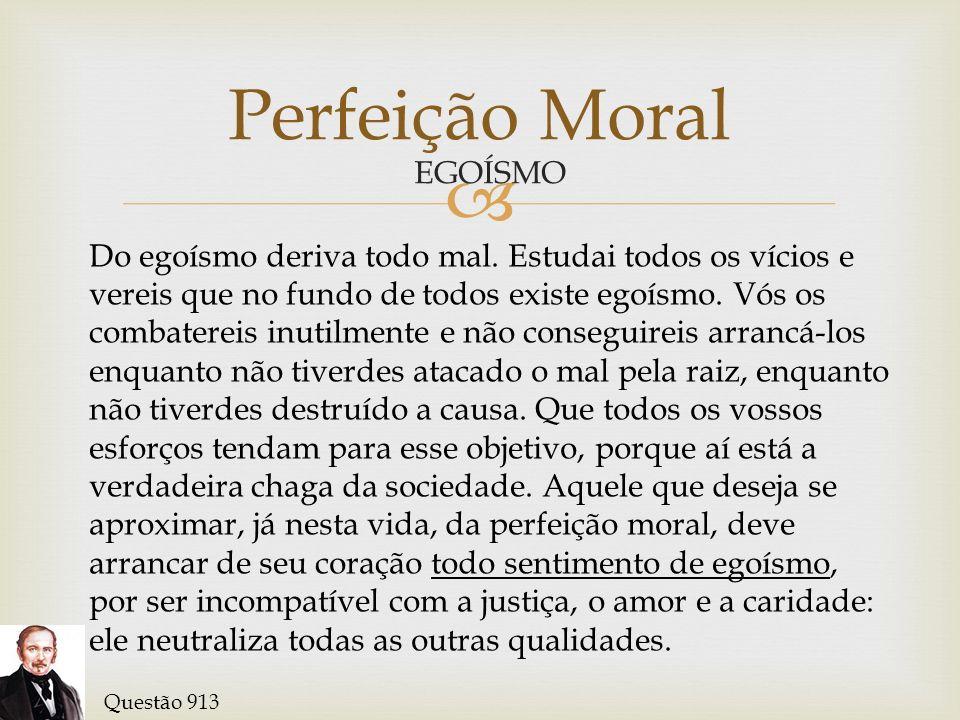 Perfeição Moral EGOÍSMO