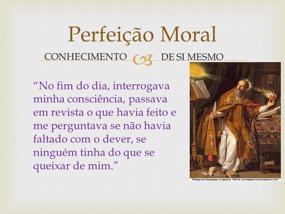 Perfeição Moral CONHECIMENTO. DE SI MESMO.