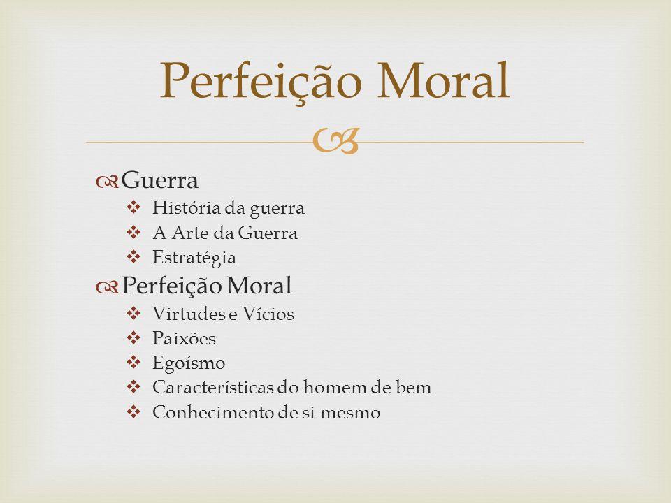 Perfeição Moral Guerra Perfeição Moral História da guerra