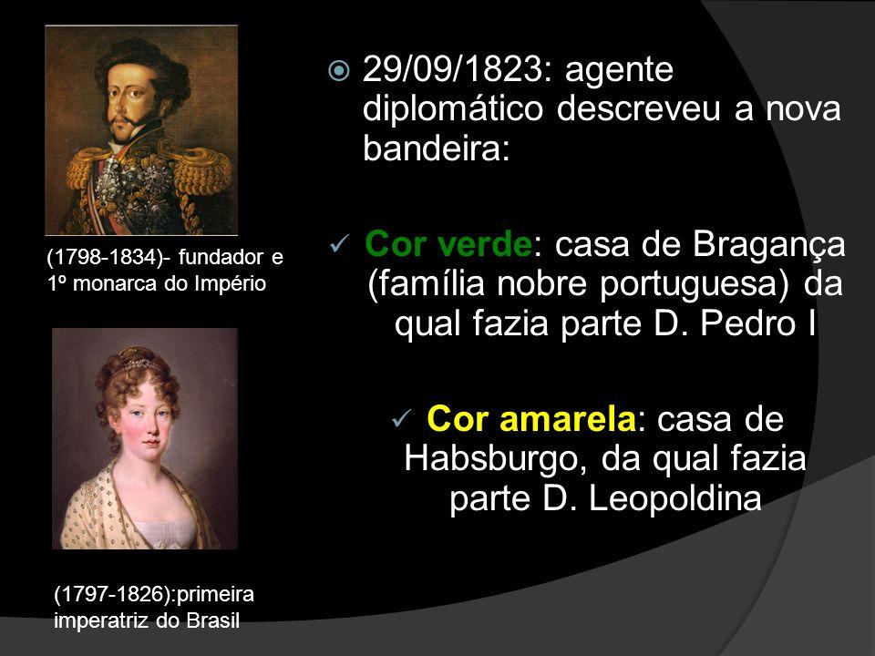 Cor amarela: casa de Habsburgo, da qual fazia parte D. Leopoldina
