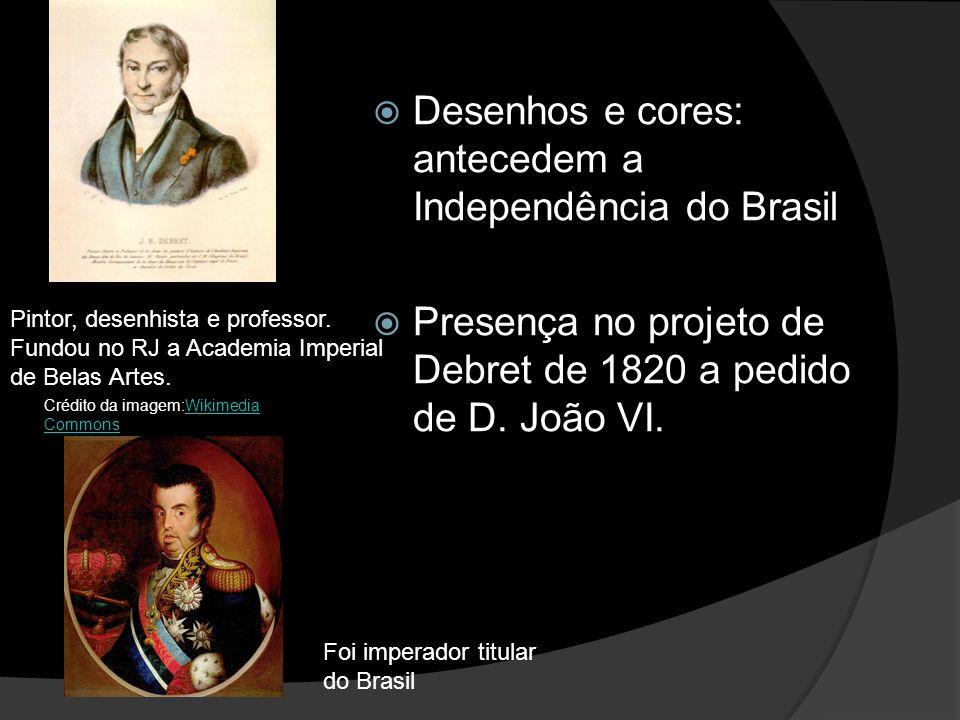 Desenhos e cores: antecedem a Independência do Brasil
