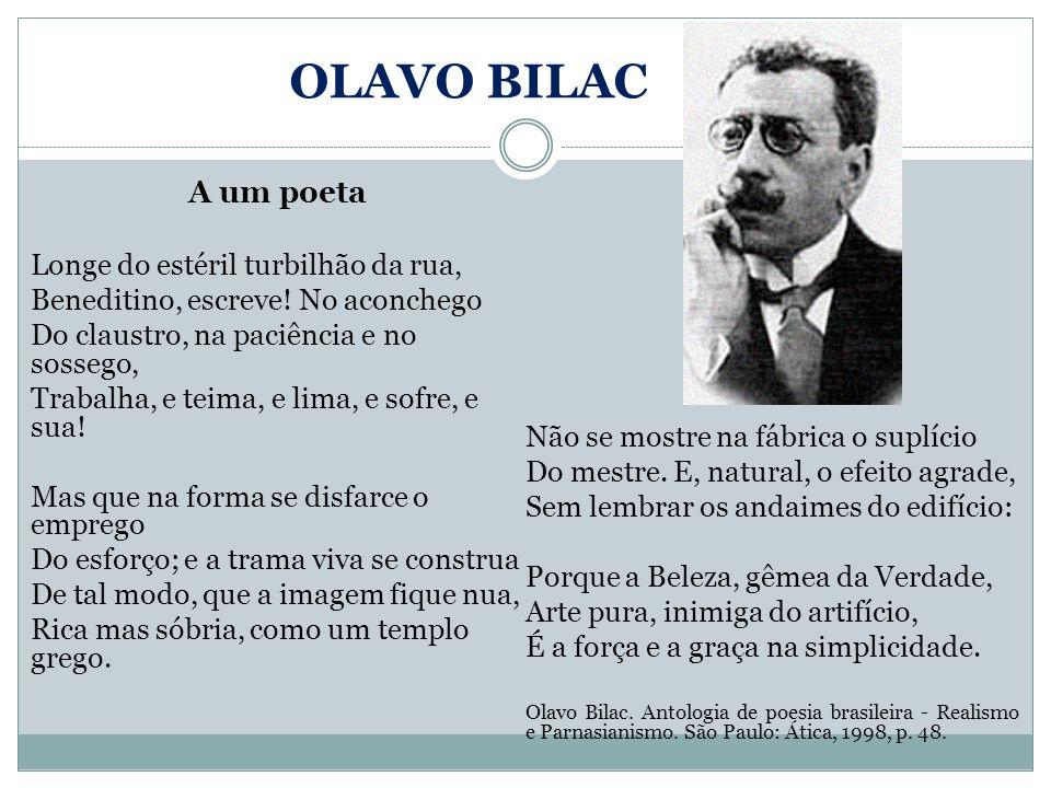 OLAVO BILAC A um poeta Longe do estéril turbilhão da rua,