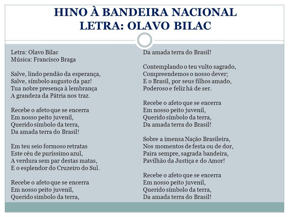 HINO À BANDEIRA NACIONAL LETRA: OLAVO BILAC