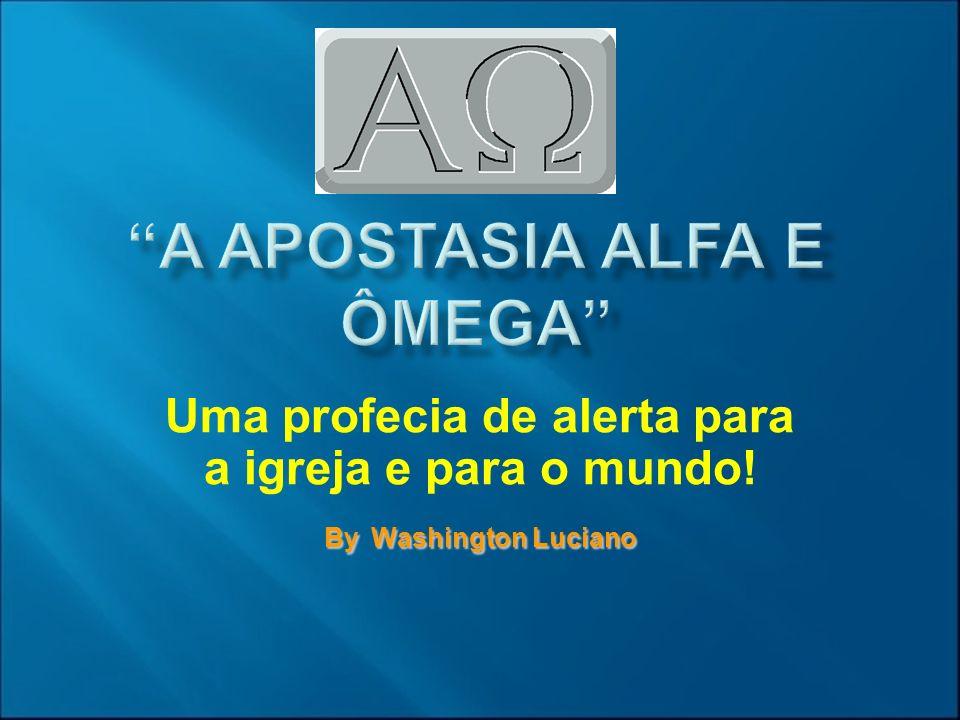 A apostasia Alfa e Ômega