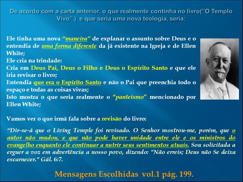 Mensagens Escolhidas vol.1 pág. 199.