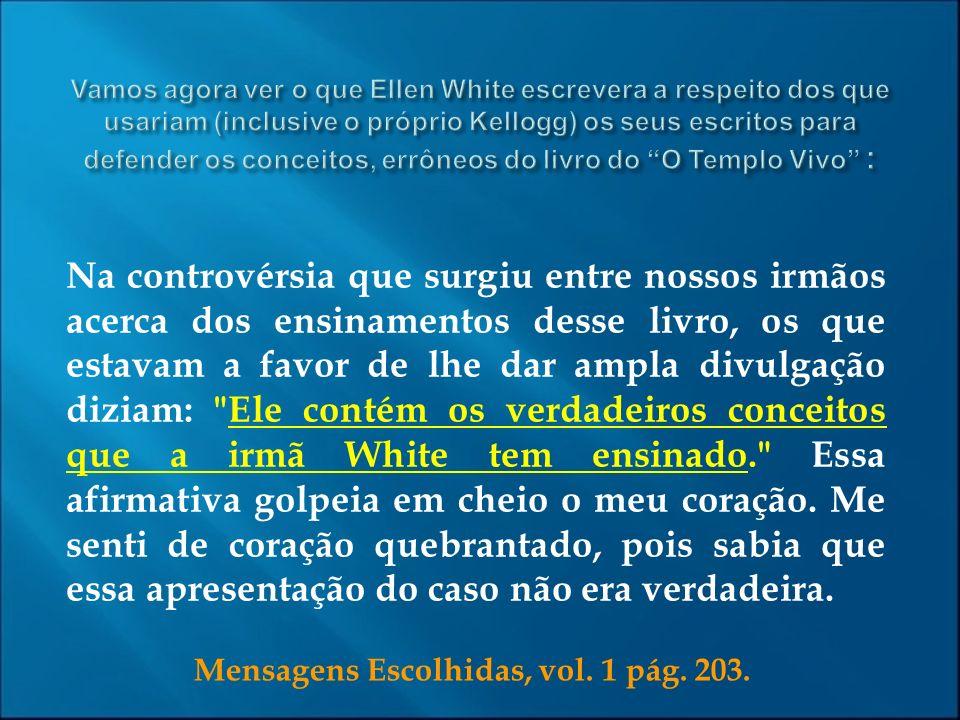Mensagens Escolhidas, vol. 1 pág. 203.