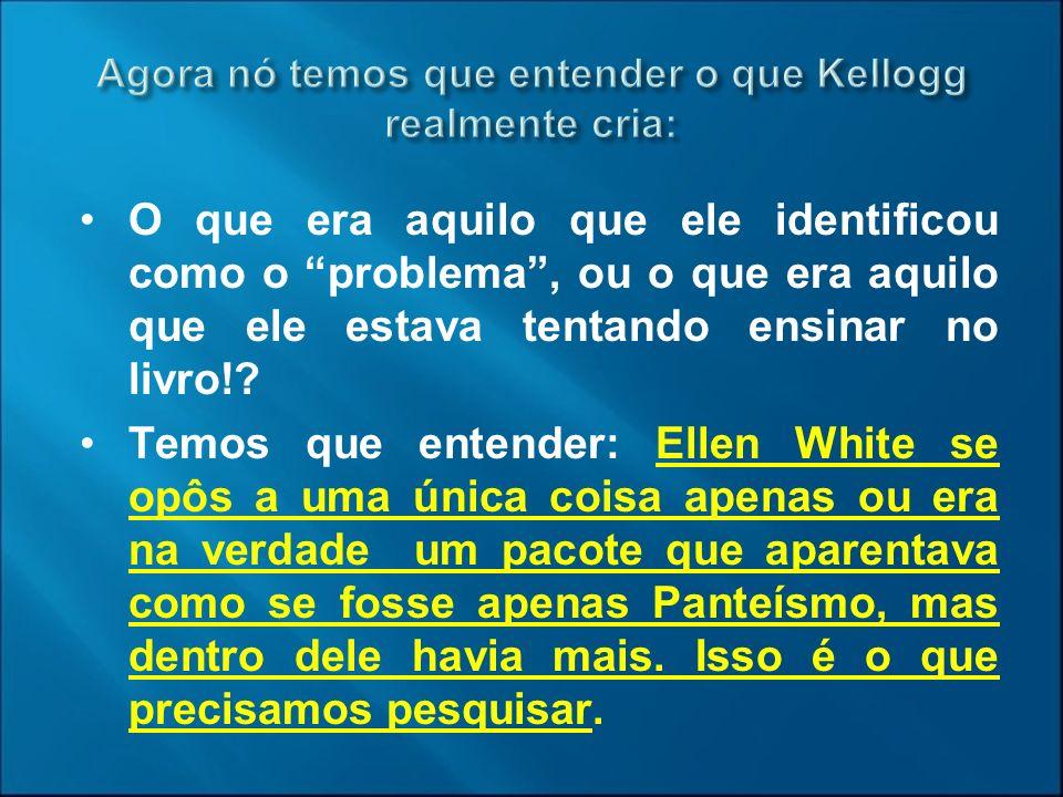 Agora nó temos que entender o que Kellogg realmente cria: