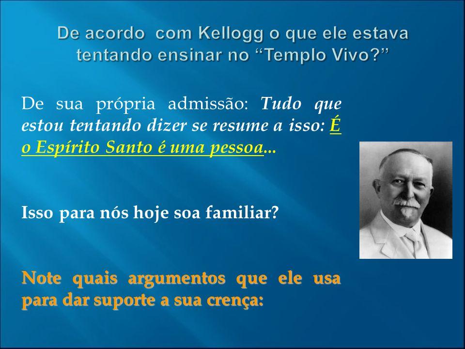 De acordo com Kellogg o que ele estava tentando ensinar no Templo Vivo