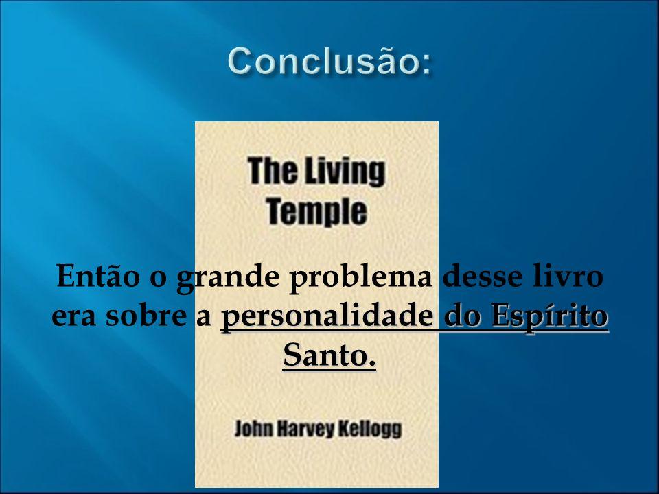 Conclusão: Então o grande problema desse livro era sobre a personalidade do Espírito Santo.