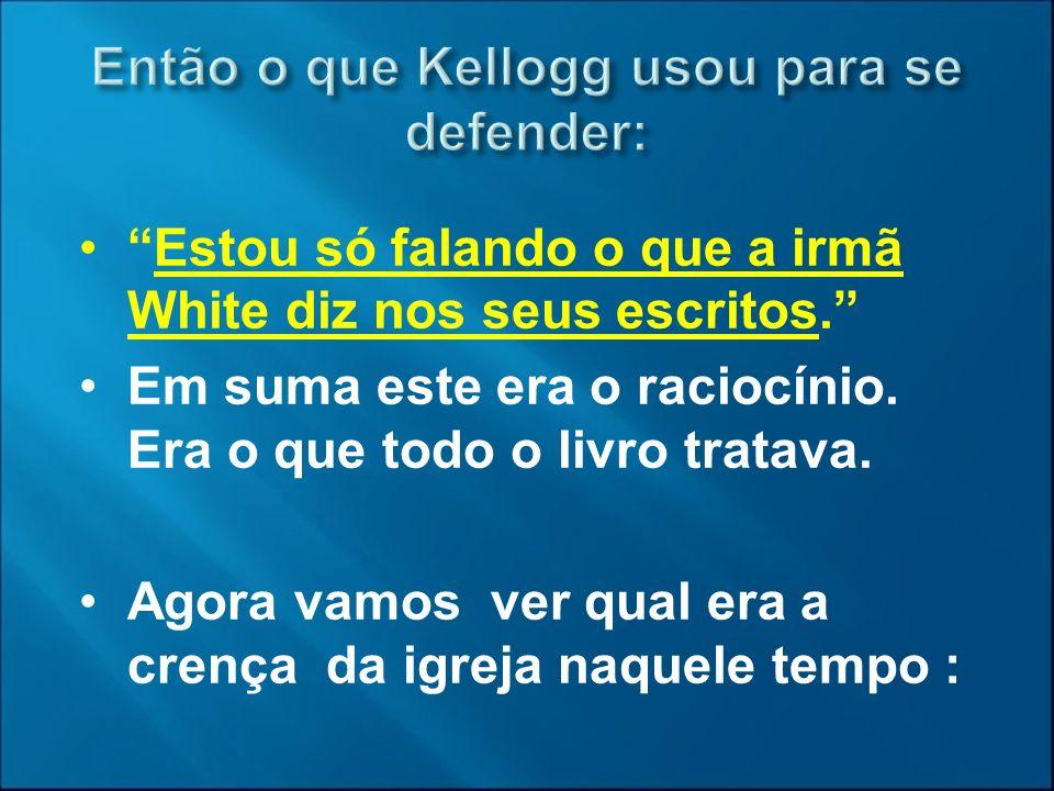 Então o que Kellogg usou para se defender: