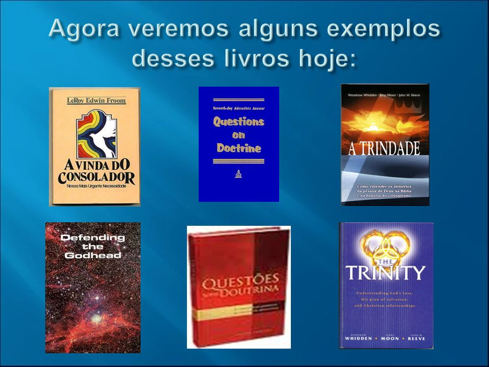 Agora veremos alguns exemplos desses livros hoje: