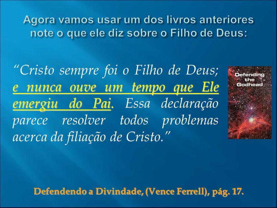 Defendendo a Divindade, (Vence Ferrell), pág. 17.