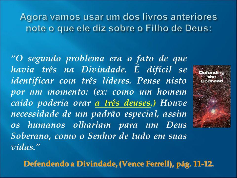 Defendendo a Divindade, (Vence Ferrell), pág. 11-12.
