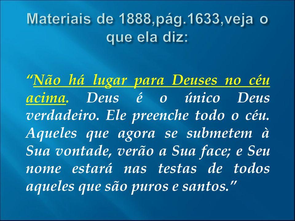 Materiais de 1888,pág.1633,veja o que ela diz:
