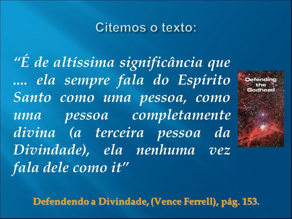 Defendendo a Divindade, (Vence Ferrell), pág. 153.