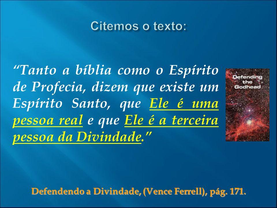 Defendendo a Divindade, (Vence Ferrell), pág. 171.