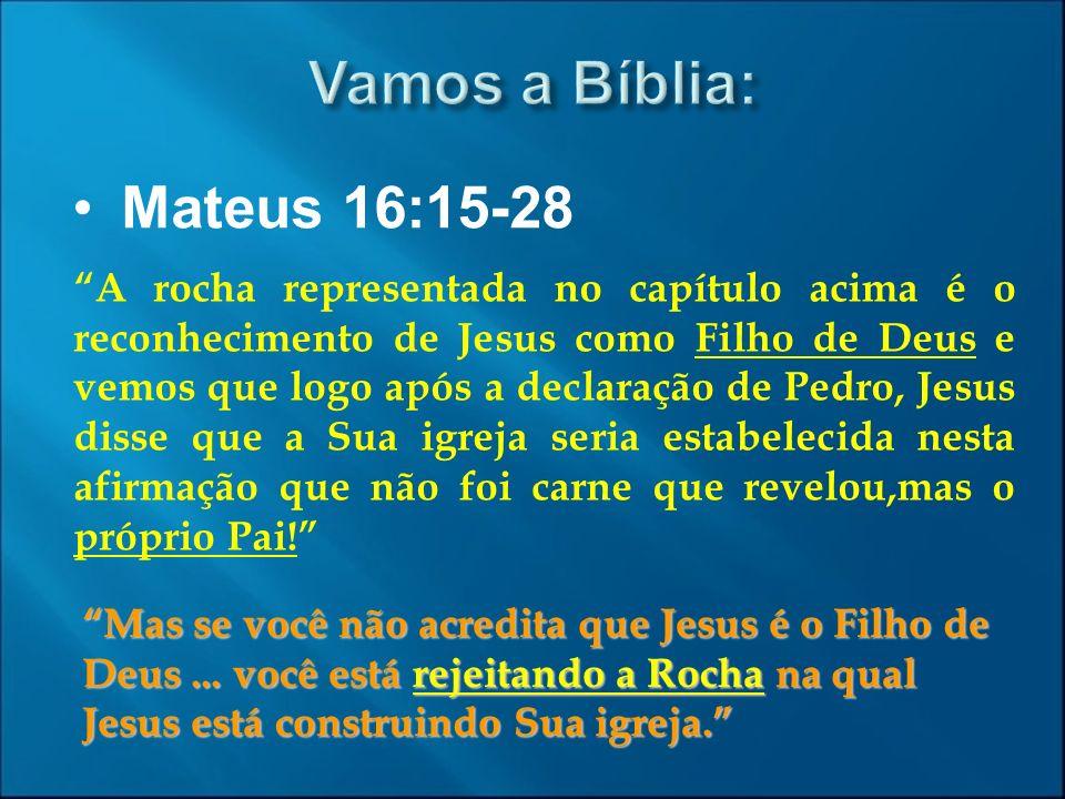 Vamos a Bíblia: Mateus 16:15-28