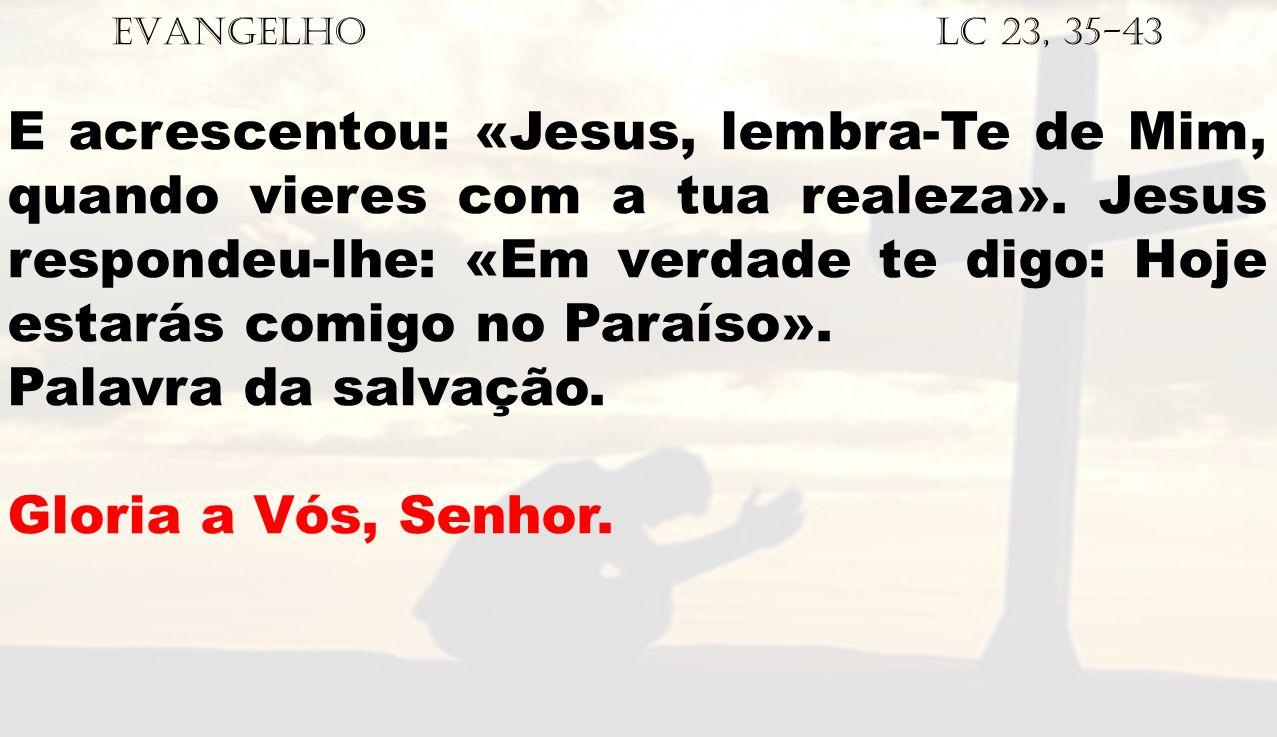 EVANGELHO Lc 23, 35-43