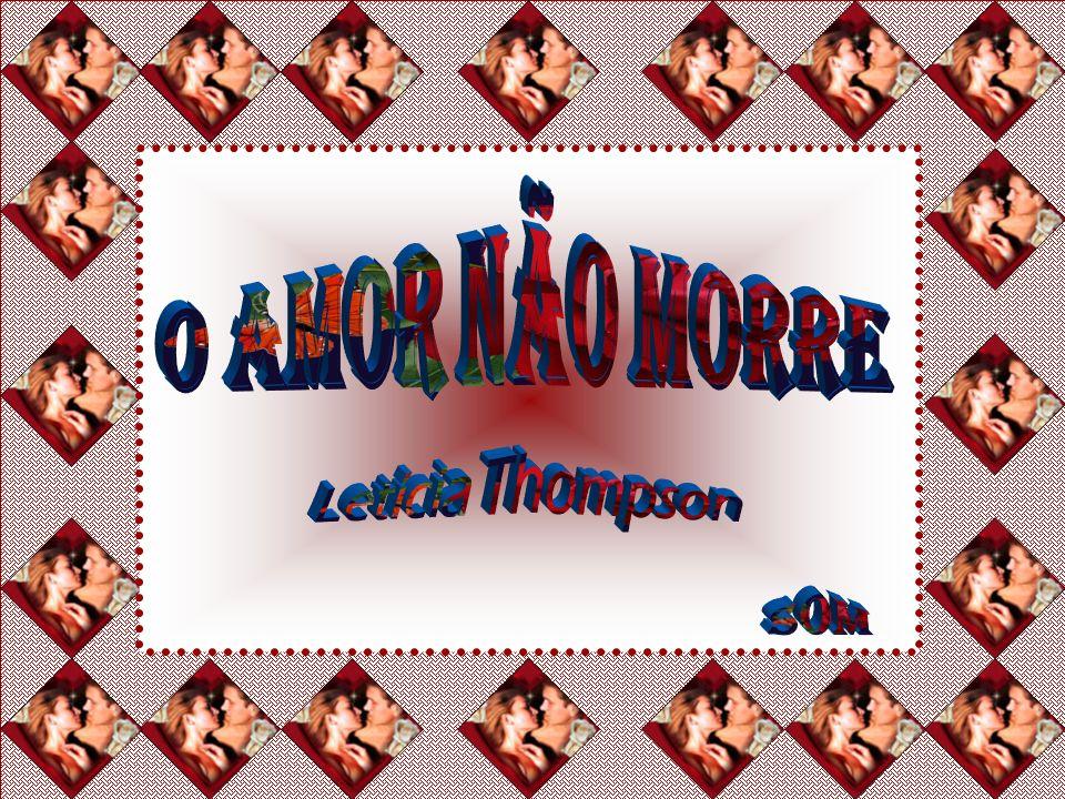 O amor não morre Letícia Thompson Som